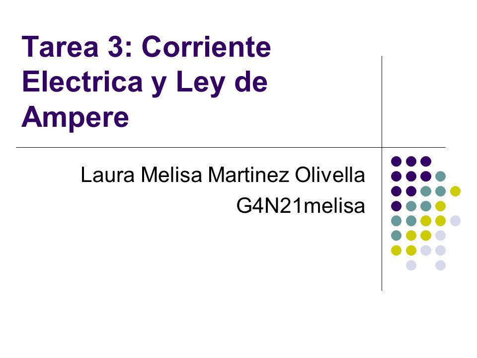 Tarea 3: Corriente Electrica y Ley de Ampere