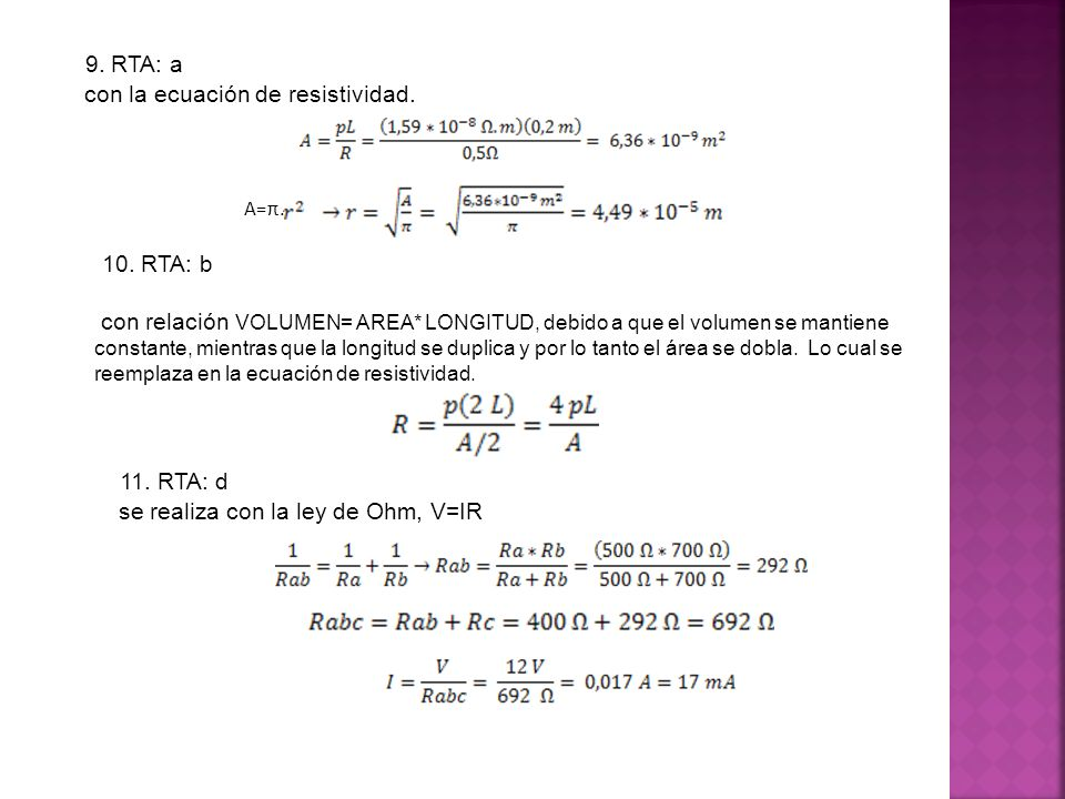 9. RTA: a 10. RTA: b 11. RTA: d con la ecuación de resistividad.