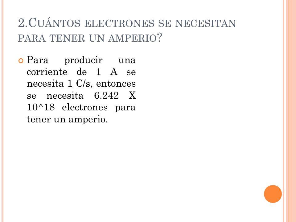 2.Cuántos electrones se necesitan para tener un amperio