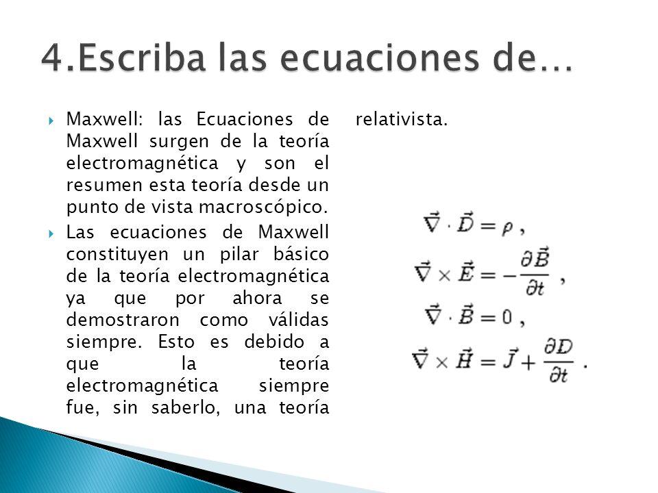 4.Escriba las ecuaciones de…