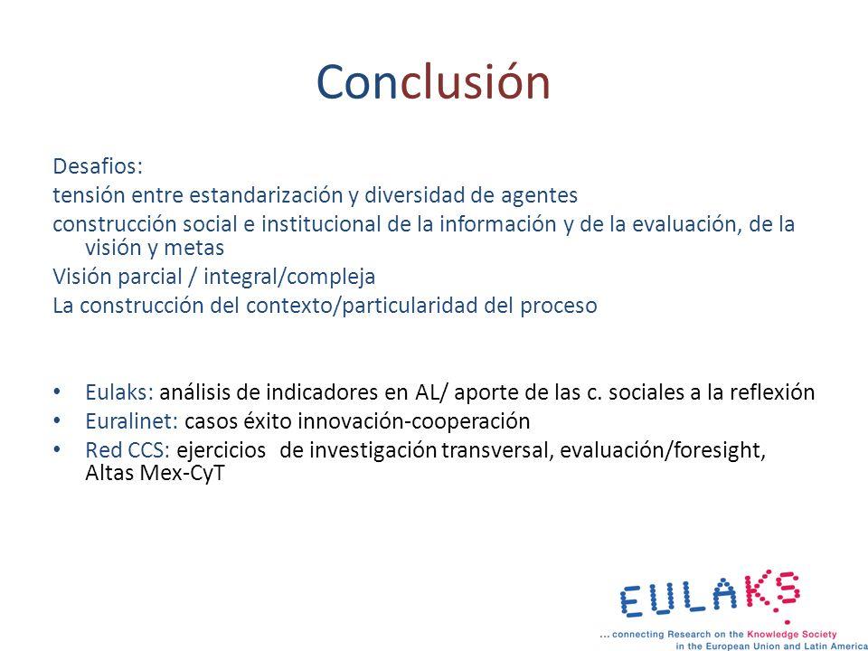 Conclusión Desafios: tensión entre estandarización y diversidad de agentes.