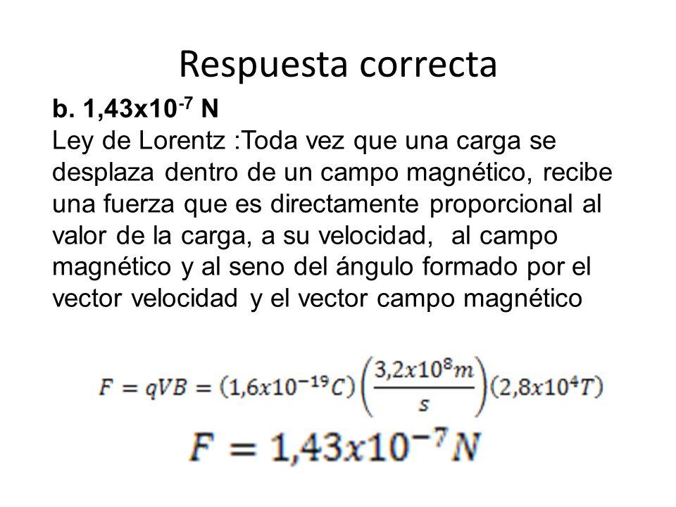 Respuesta correcta b. 1,43x10-7 N