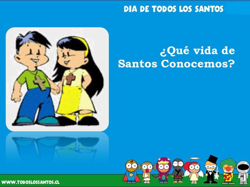 ¿Qué vida de Santos Conocemos