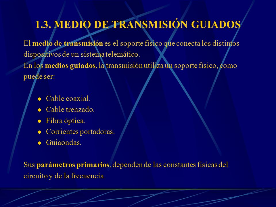 1.3. MEDIO DE TRANSMISIÓN GUIADOS