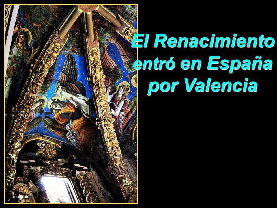 El Renacimiento entró en España por Valencia