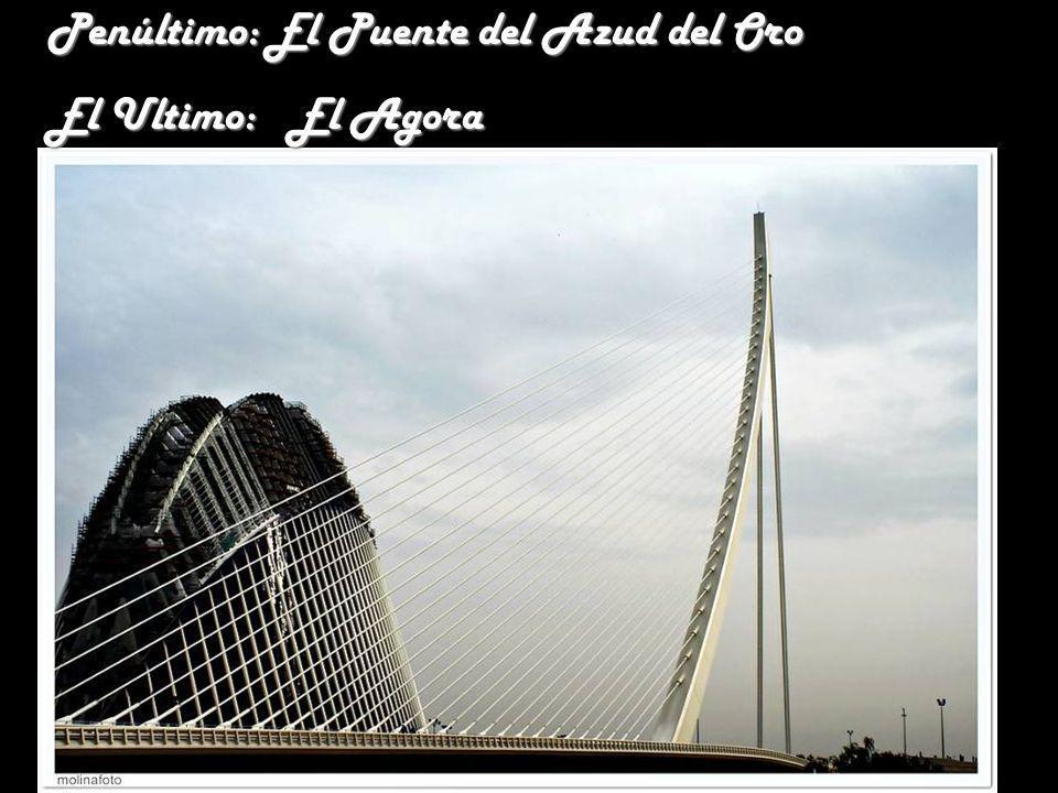 Penúltimo: El Puente del Azud del Oro