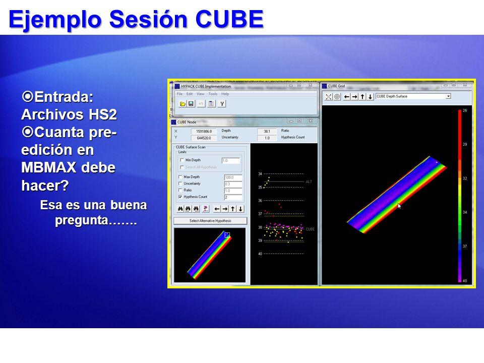 Ejemplo Sesión CUBE Entrada: Archivos HS2