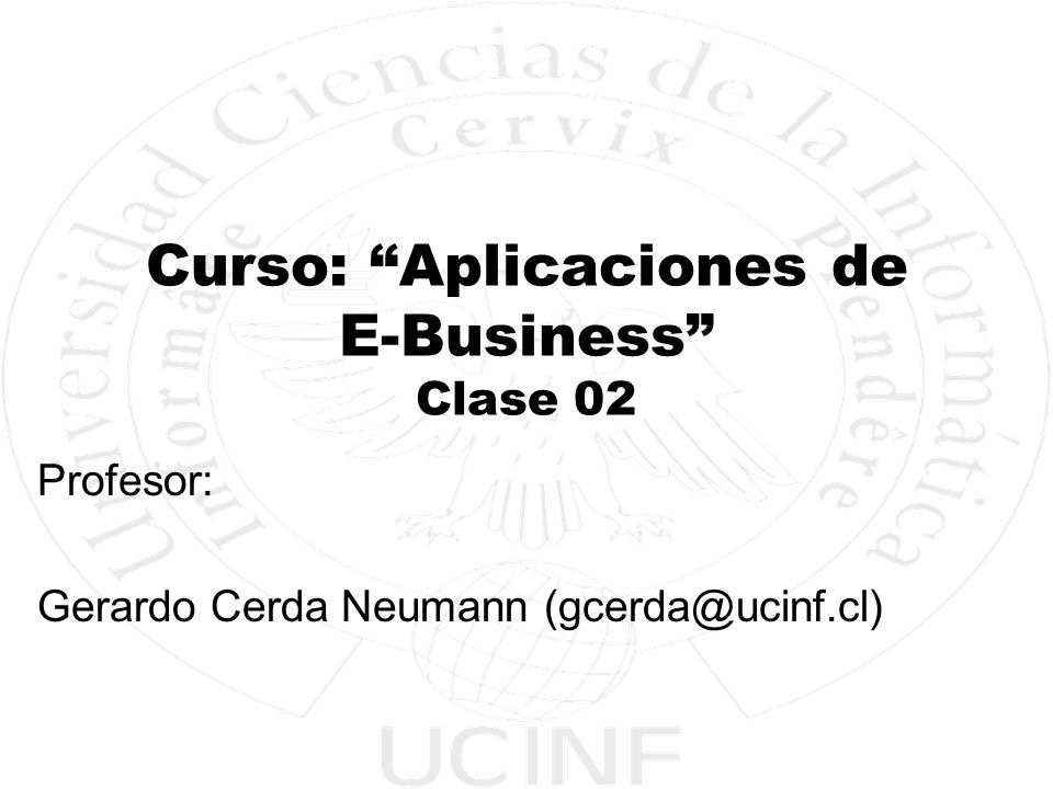 Curso: Aplicaciones de E-Business Clase 02