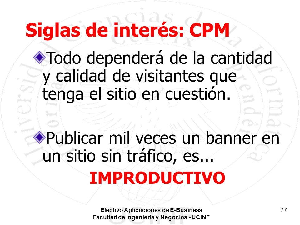 Siglas de interés: CPM Todo dependerá de la cantidad y calidad de visitantes que tenga el sitio en cuestión.