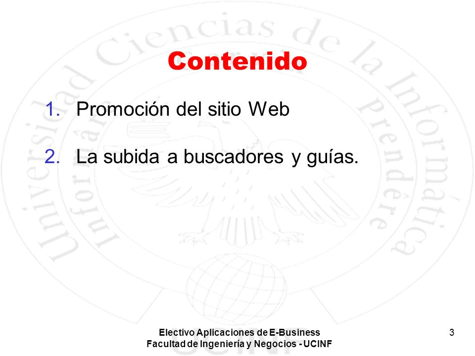 Contenido Promoción del sitio Web La subida a buscadores y guías.