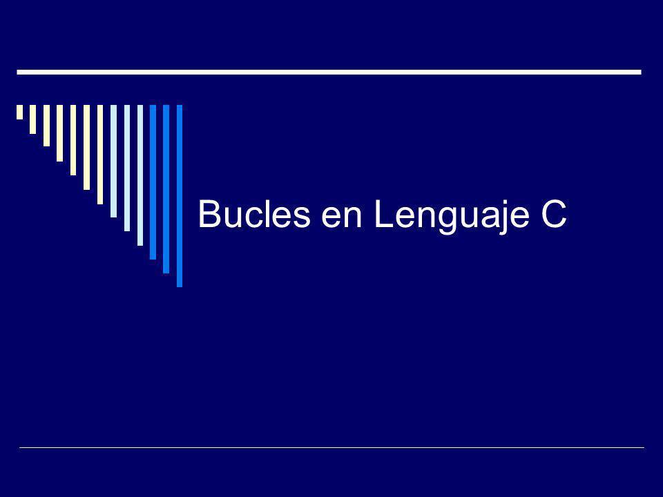 Bucles en Lenguaje C