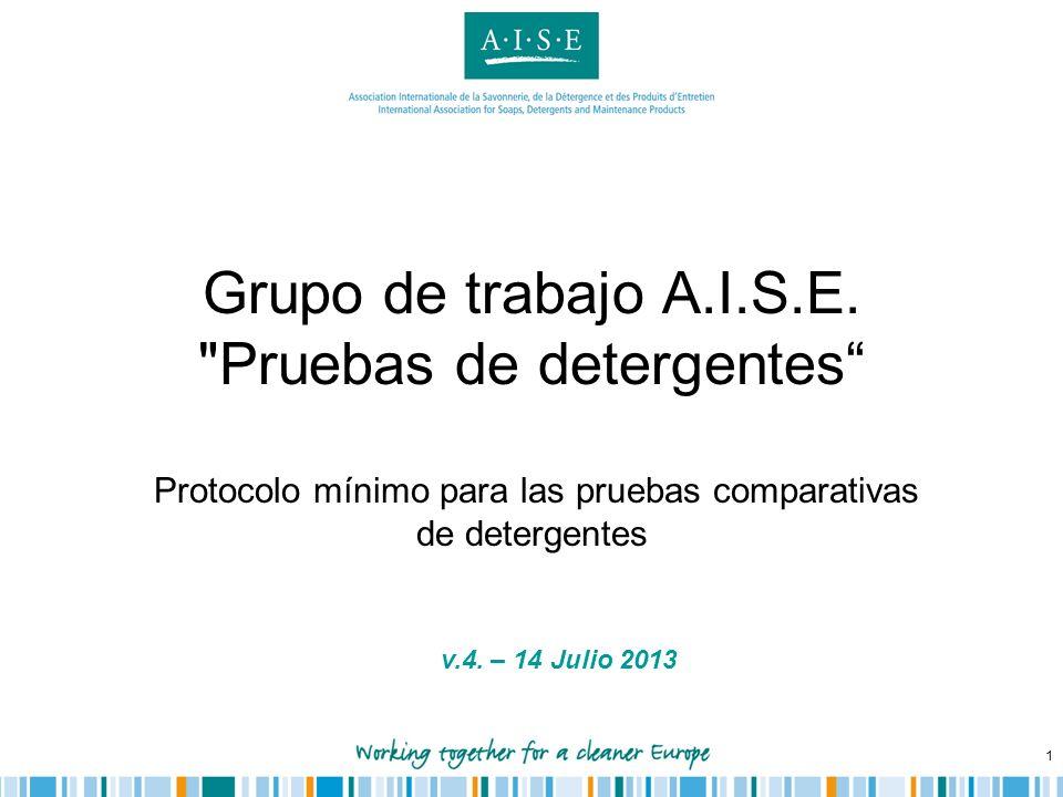 Grupo de trabajo A.I.S.E. Pruebas de detergentes Protocolo mínimo para las pruebas comparativas de detergentes