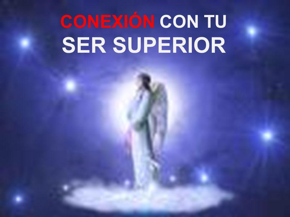 CONEXIÓN CON TU SER SUPERIOR