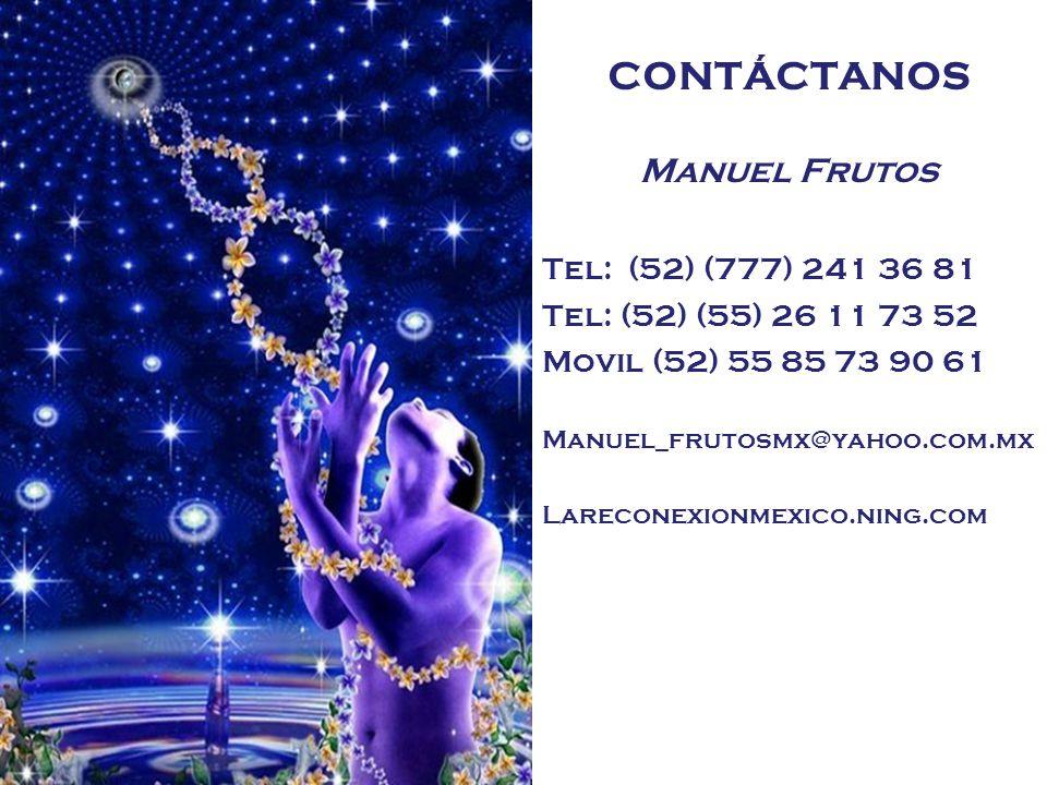 CONTÁCTANOS Manuel Frutos Tel: (52) (777) 241 36 81