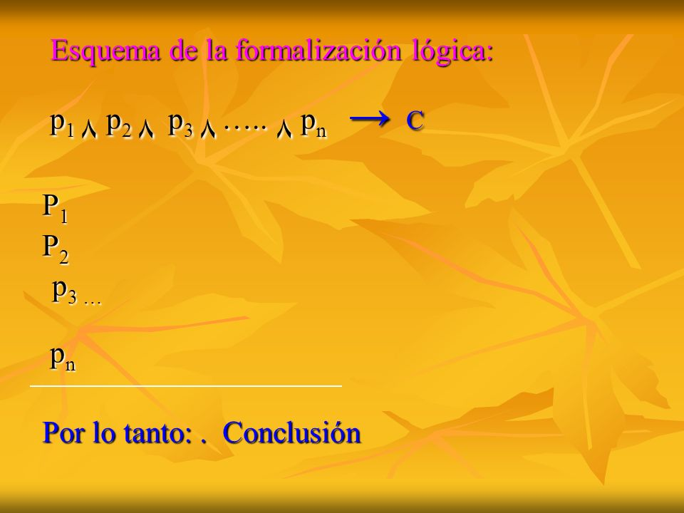 Esquema de la formalización lógica: