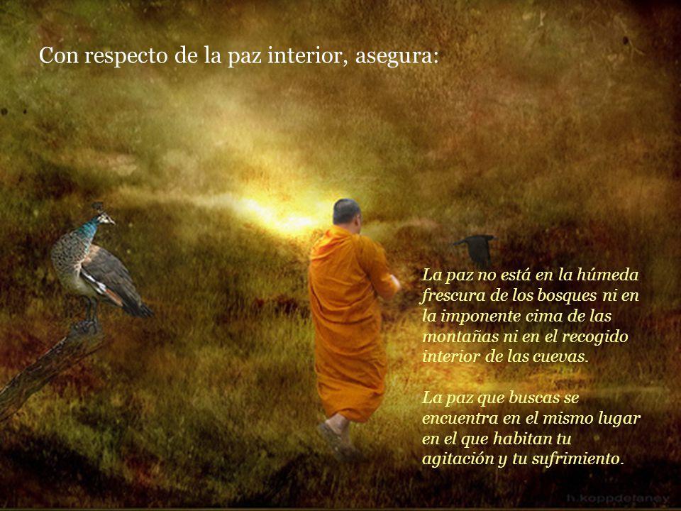 Con respecto de la paz interior, asegura: