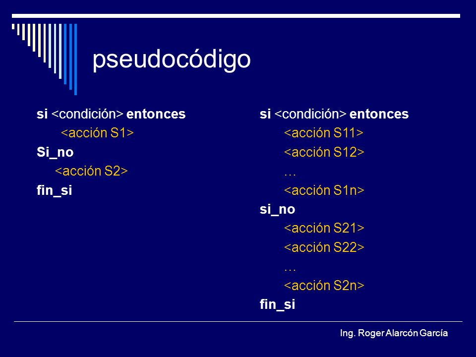 pseudocódigo si <condición> entonces <acción S1> Si_no