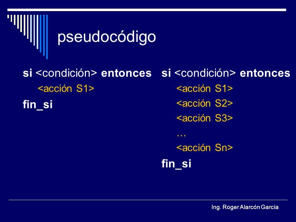 pseudocódigo si <condición> entonces fin_si