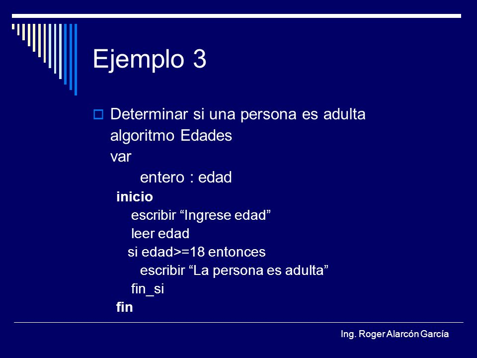 Ejemplo 3 Determinar si una persona es adulta algoritmo Edades var