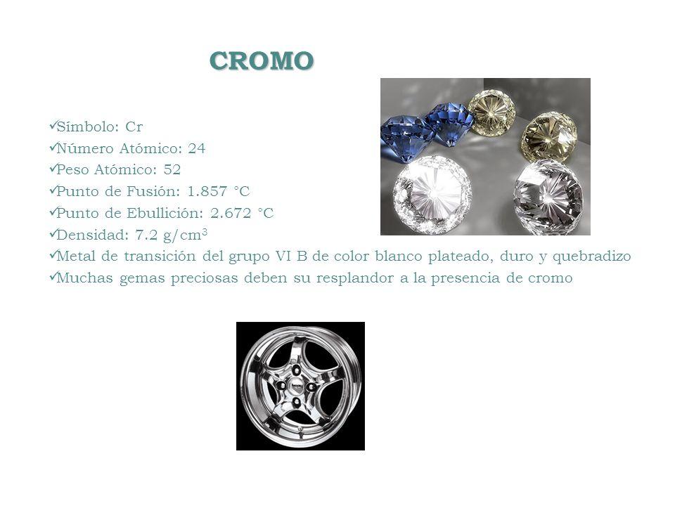 CROMO Símbolo: Cr Número Atómico: 24 Peso Atómico: 52