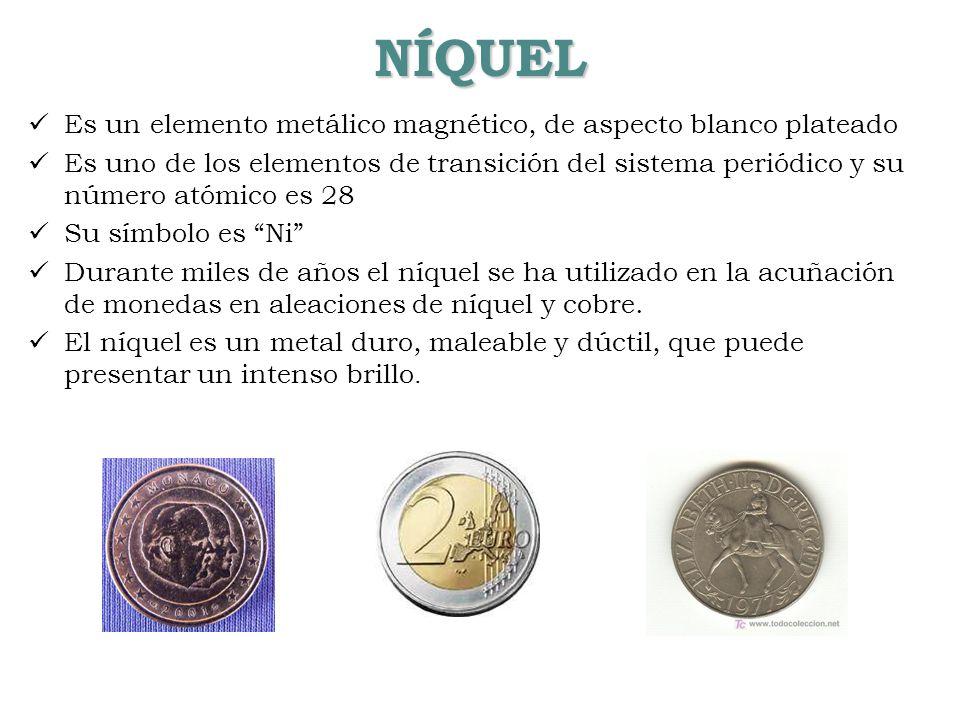 NÍQUEL Es un elemento metálico magnético, de aspecto blanco plateado