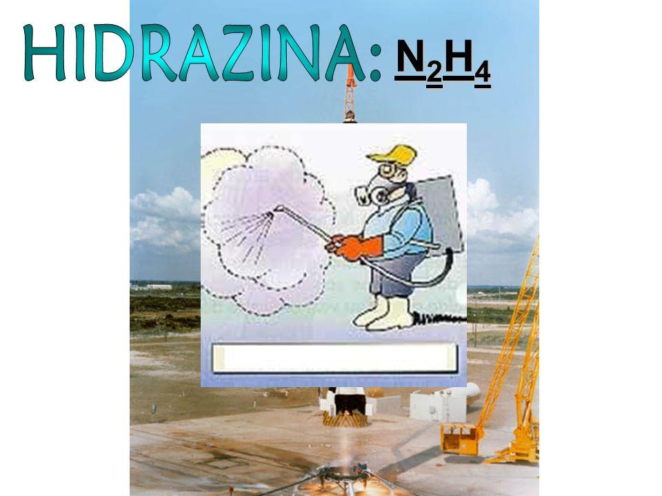 N2H4 HIDRAZINA:
