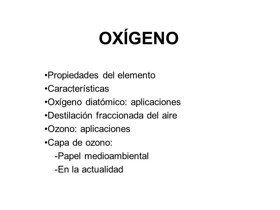 OXÍGENO Propiedades del elemento Características