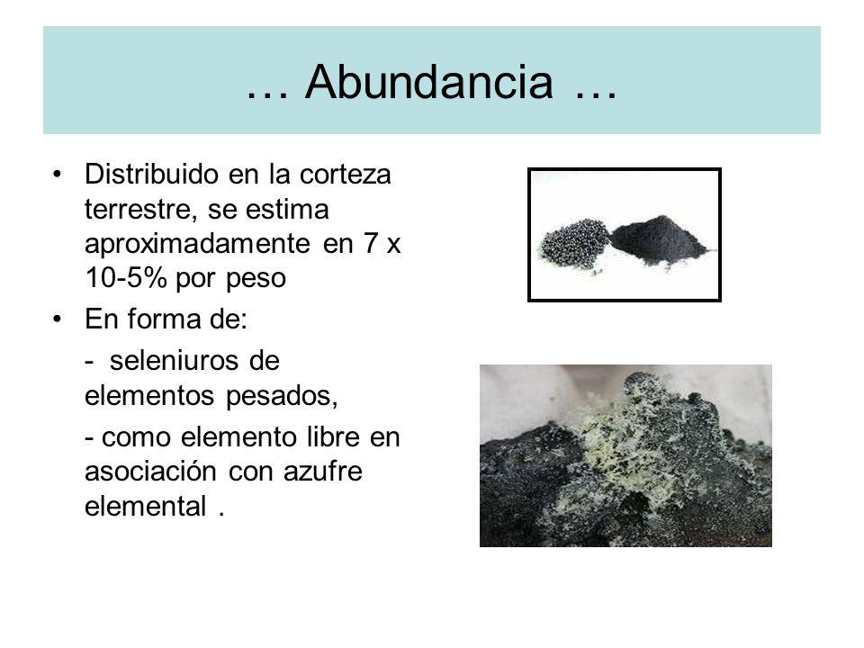 … Abundancia … Distribuido en la corteza terrestre, se estima aproximadamente en 7 x 10-5% por peso.