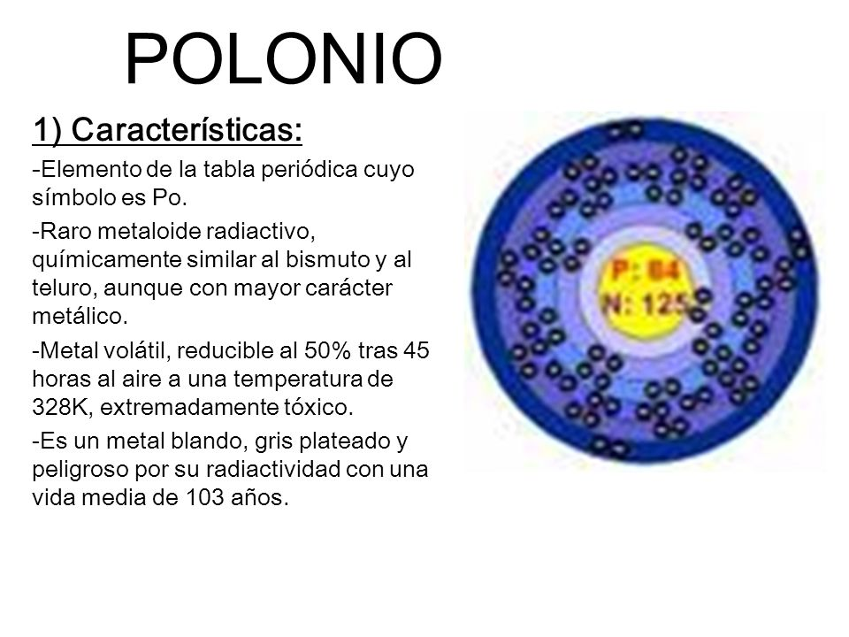 POLONIO 1) Características: