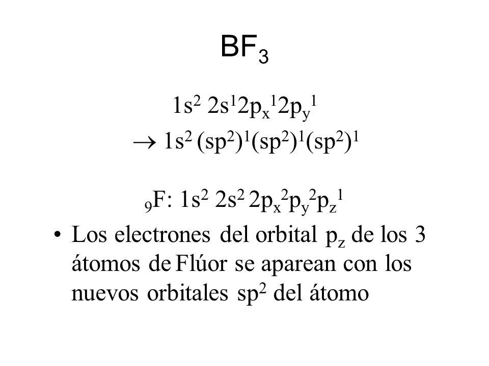 BF3 1s2 2s12px12py1  1s2 (sp2)1(sp2)1(sp2)1 9F: 1s2 2s2 2px2py2pz1