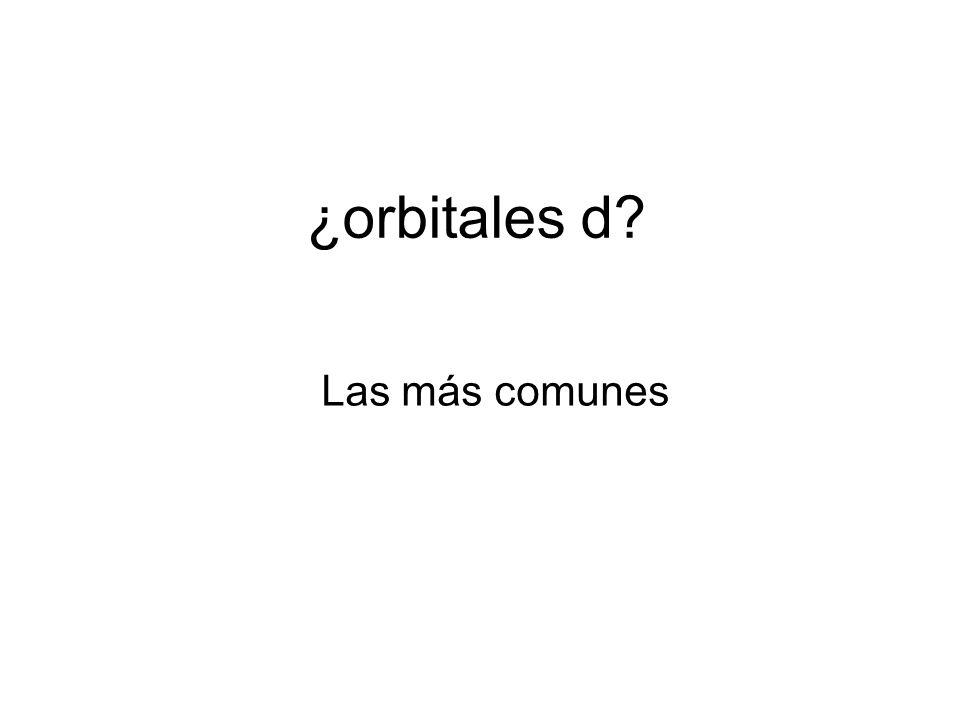 ¿orbitales d Las más comunes 53