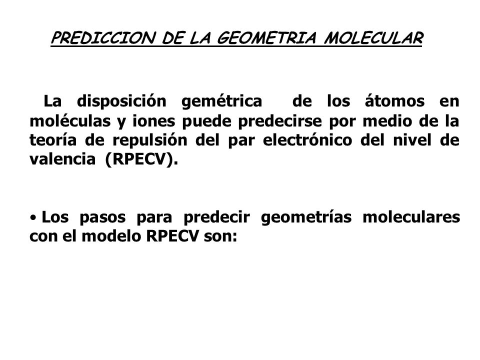 PREDICCION DE LA GEOMETRIA MOLECULAR