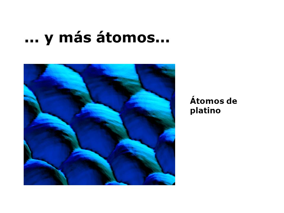 ... y más átomos... Átomos de platino