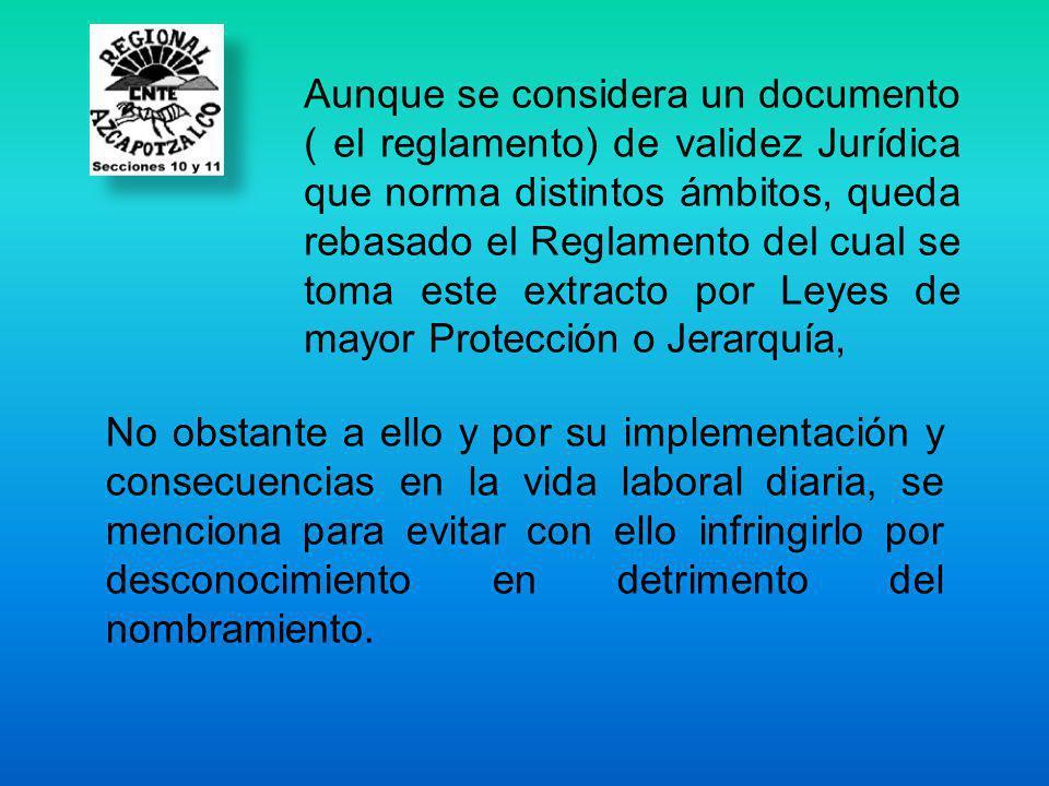 Aunque se considera un documento ( el reglamento) de validez Jurídica que norma distintos ámbitos, queda rebasado el Reglamento del cual se toma este extracto por Leyes de mayor Protección o Jerarquía,