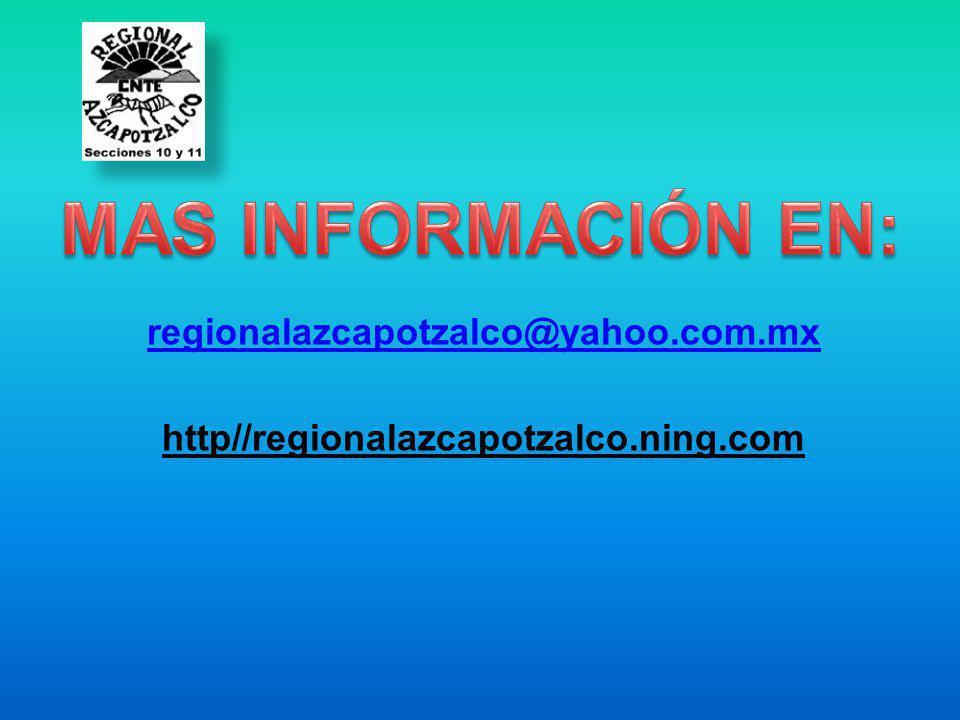 MAS INFORMACIÓN EN: regionalazcapotzalco@yahoo.com.mx