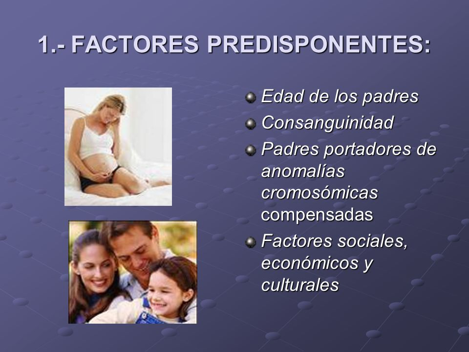 1.- FACTORES PREDISPONENTES: