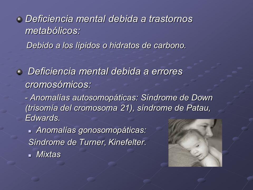 Deficiencia mental debida a trastornos metabólicos: