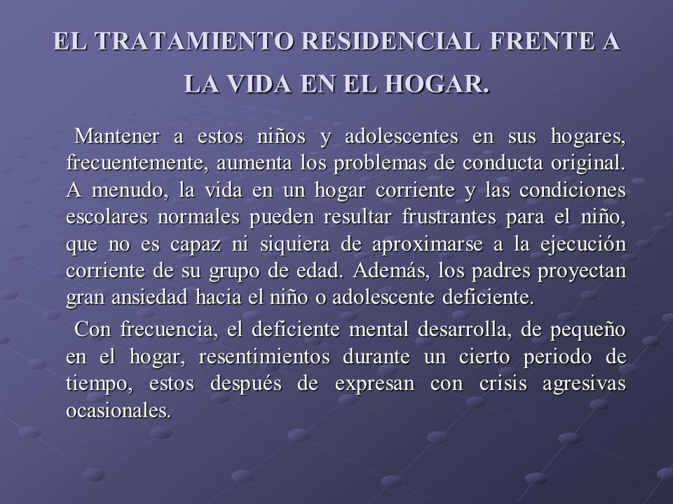 EL TRATAMIENTO RESIDENCIAL FRENTE A LA VIDA EN EL HOGAR.