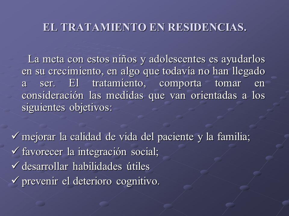 EL TRATAMIENTO EN RESIDENCIAS.
