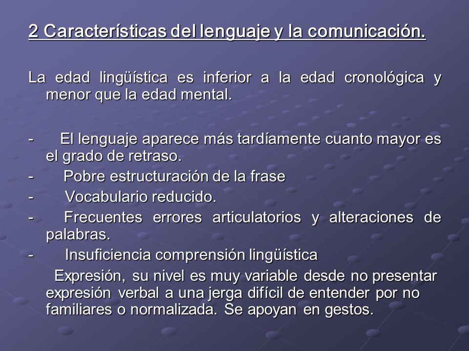 2 Características del lenguaje y la comunicación.