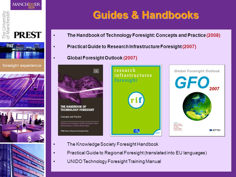 Guides & HandbooksThe Handbook of Technology Foresight: Concepts and Practice (2008) Practical Guide to Research Infrastructure Foresight (2007)