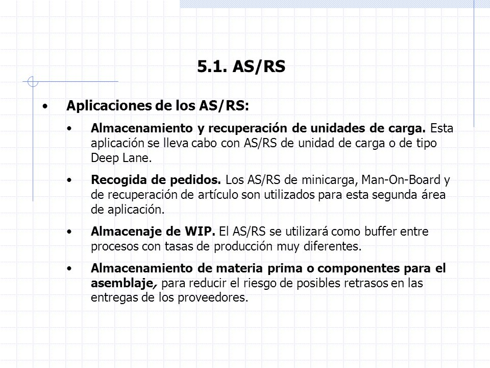 5.1. AS/RS Aplicaciones de los AS/RS: