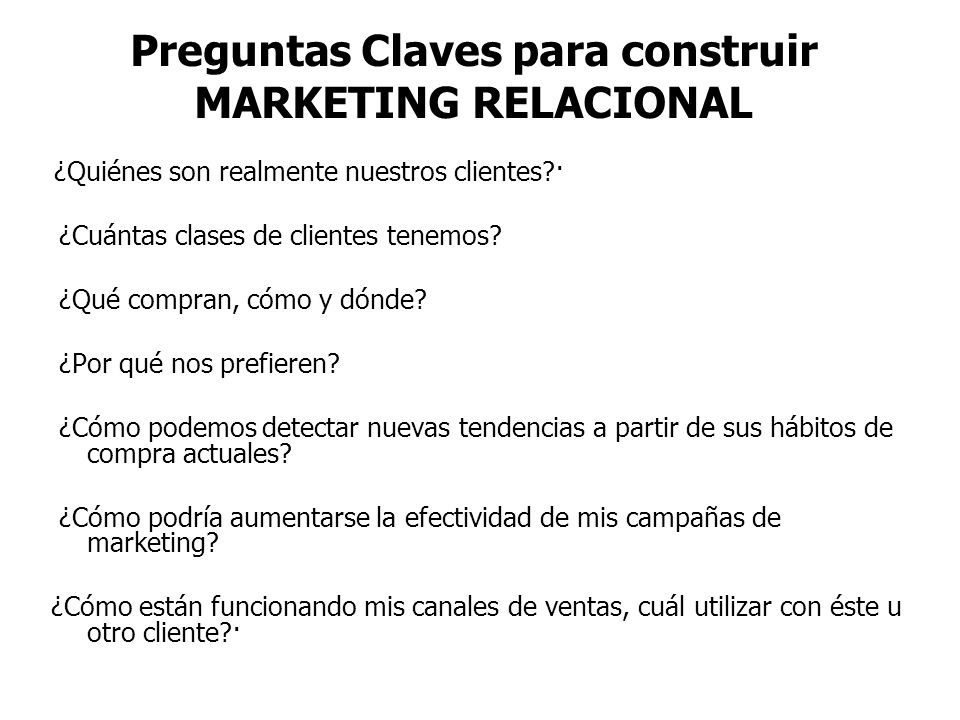 Preguntas Claves para construir MARKETING RELACIONAL