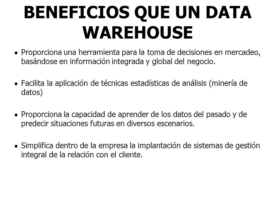 BENEFICIOS QUE UN DATA WAREHOUSE