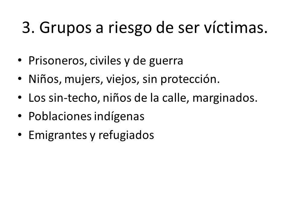 3. Grupos a riesgo de ser víctimas.