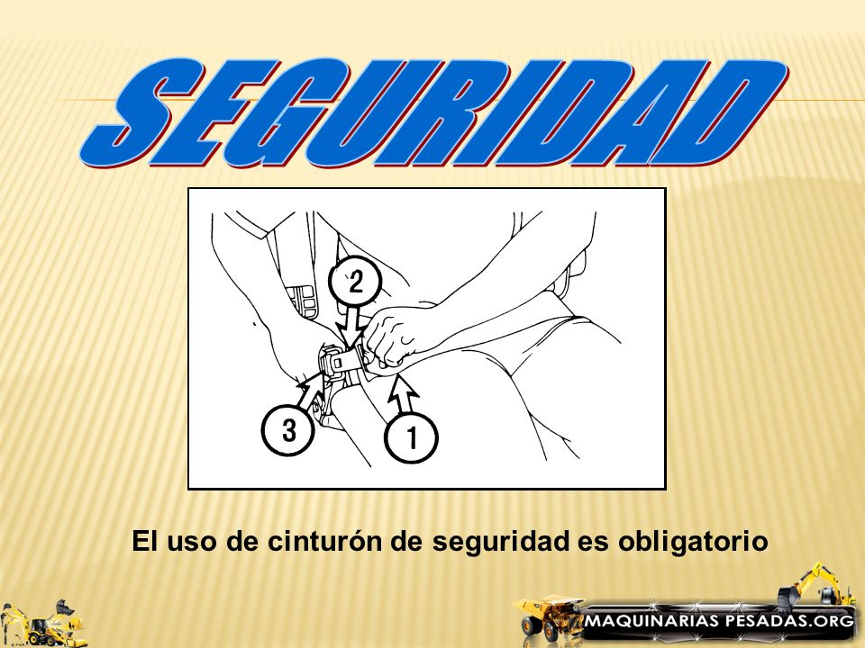 SEGURIDAD El uso de cinturón de seguridad es obligatorio