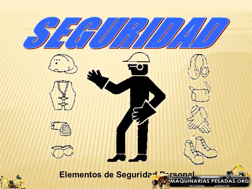 SEGURIDAD Elementos de Seguridad Personal
