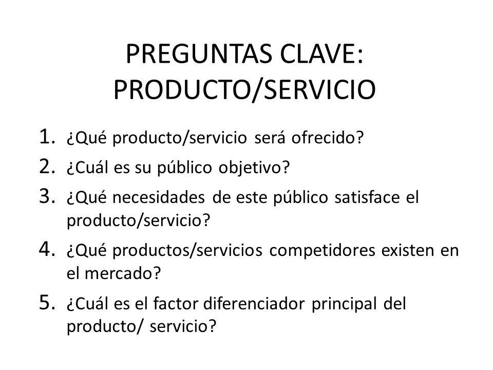PREGUNTAS CLAVE: PRODUCTO/SERVICIO