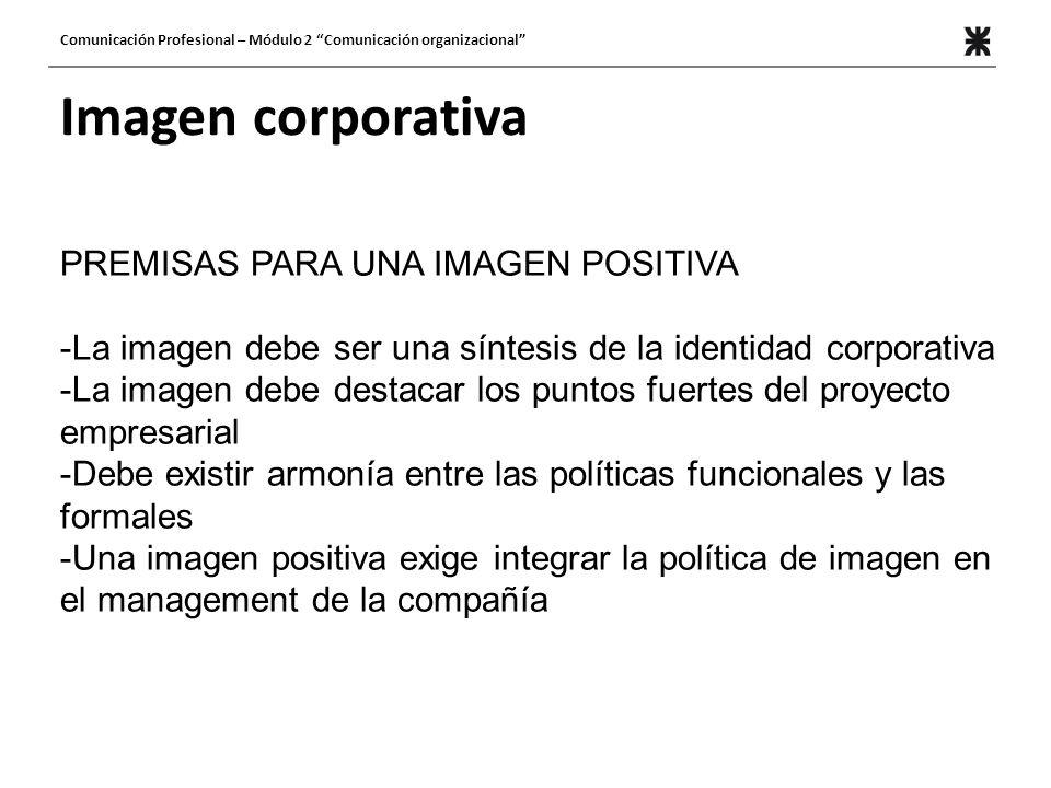 Imagen corporativa PREMISAS PARA UNA IMAGEN POSITIVA
