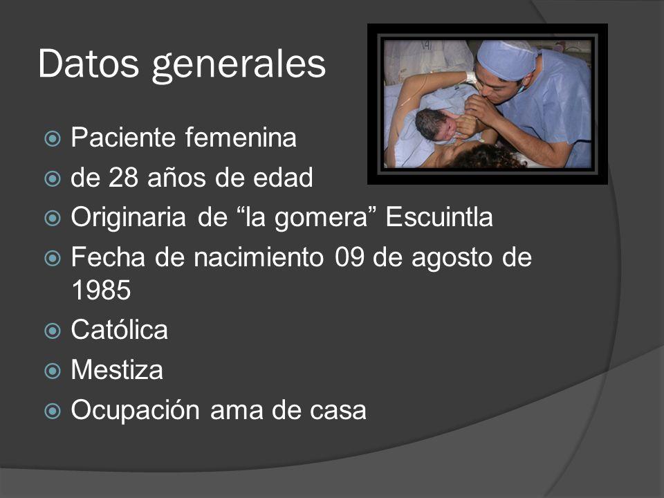 Datos generales Paciente femenina de 28 años de edad